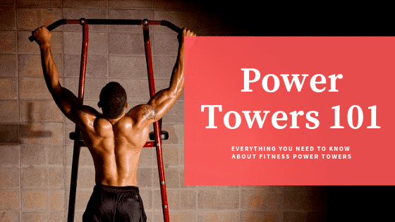 Power Towers 101