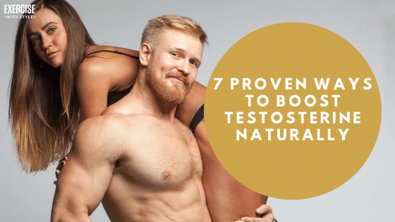 7 Proven Ways to Boost Testosterone Naturally