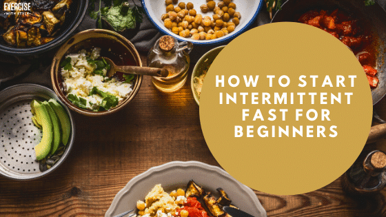 How to Start an Intermittent Fast for Beginners