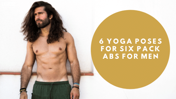 6 Yoga Poses For Six Pack Abs For Men
