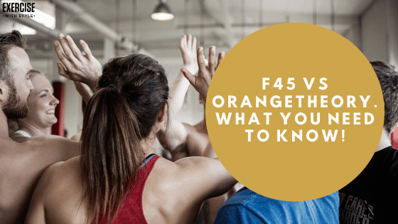 F45 vs Orangetheory. What You Need To Know!