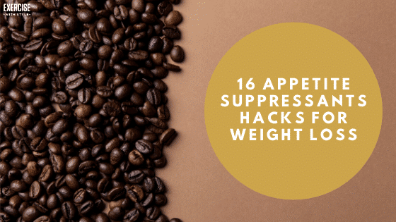 16 Appetite Suppressant For Weight Loss