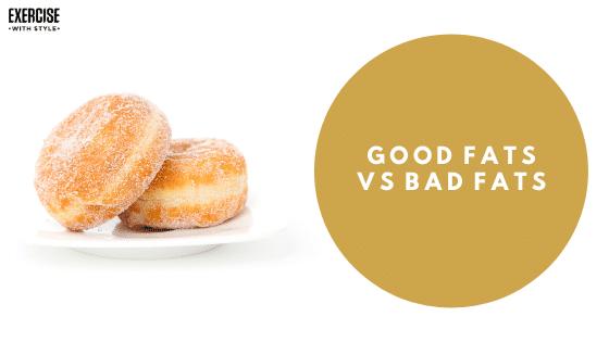 Good Fats Vs Bad Fats