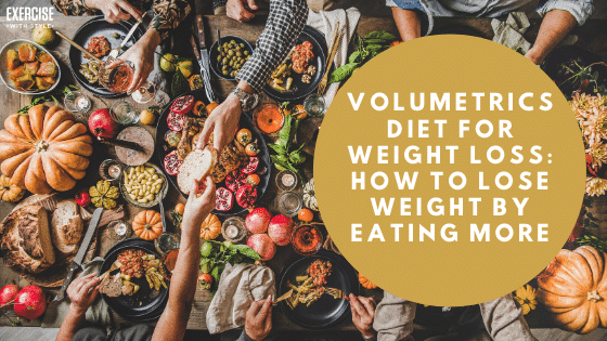 Volumetrics Diet For Weight Loss