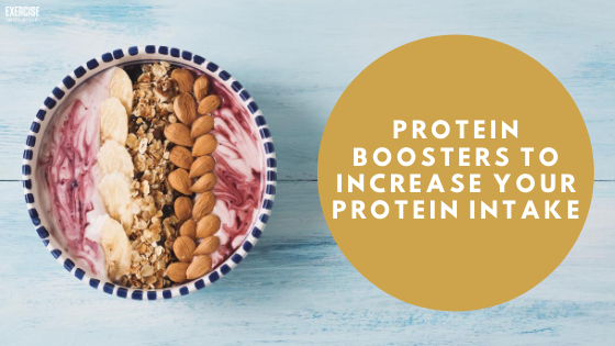 PROTEIN BOOSTERS TO INCREASE YOUR PROTEIN INTAKE