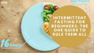 Intermittent Fasting For Beginners The One Guide To Rule Them All