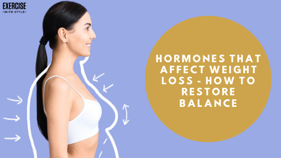Hormones That Affect Weight Loss - How To Restore Balance