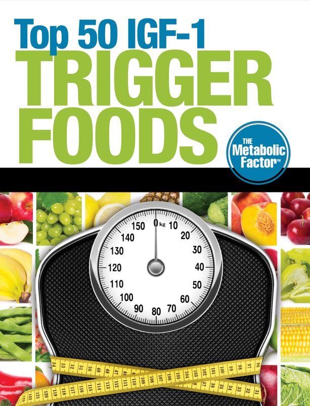 The Metabolic Factor IGF-1 Trigger Foods